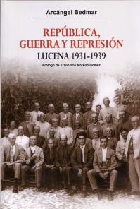 Descargar en PDF el libro: República, guerra y represión. Lucena 1931-1939