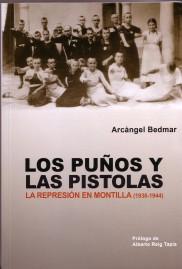 """Portada de mi libro """"Los puños y las pistolas. La represión en Montilla (1936-1944)."""