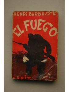 El fuego, de Henri Barbusse, uno de los libros traducidos del francés por Antonio Buendía Aragón.